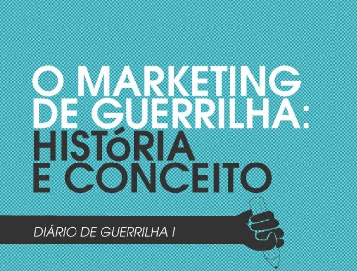 O Marketing de Guerrilha: História e Conceito