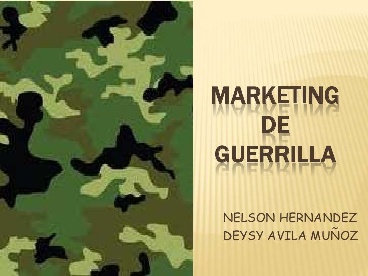 MARKETING   DEGUERRILLANELSON HERNANDEZDEYSY AVILA MUÑOZ