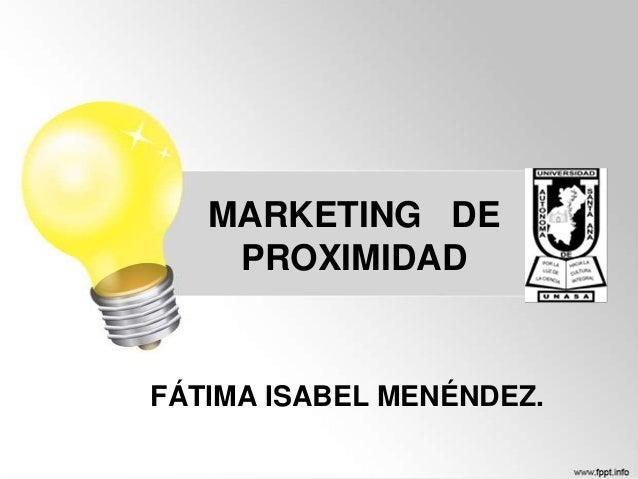 MARKETING DE PROXIMIDAD  FÁTIMA ISABEL MENÉNDEZ.