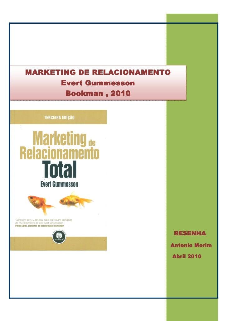 MARKETING DE RELACIONAMENTO       Evert Gummesson        Bookman , 2010                                   RESENHA         ...