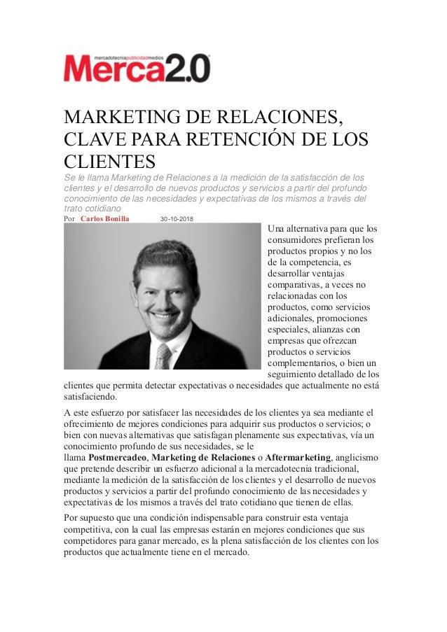 MARKETING DE RELACIONES, CLAVE PARA RETENCIÓN DE LOS CLIENTES Se le llama Marketing de Relaciones a la medición de la sati...