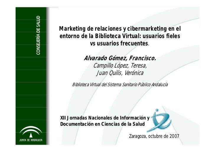 Marketing de relaciones y cibermarketing en el entorno de la Biblioteca Virtual: usuarios fieles             vs usuarios f...