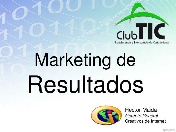 Marketing deResultados          Hector Maida          Gerente General          Creativos de Internet