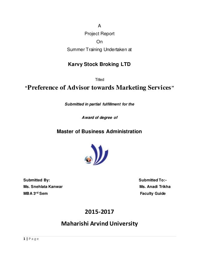"1 | P a g e A Project Report On Summer Training Undertaken at Karvy Stock Broking LTD Titled ""Preference of Advisor toward..."
