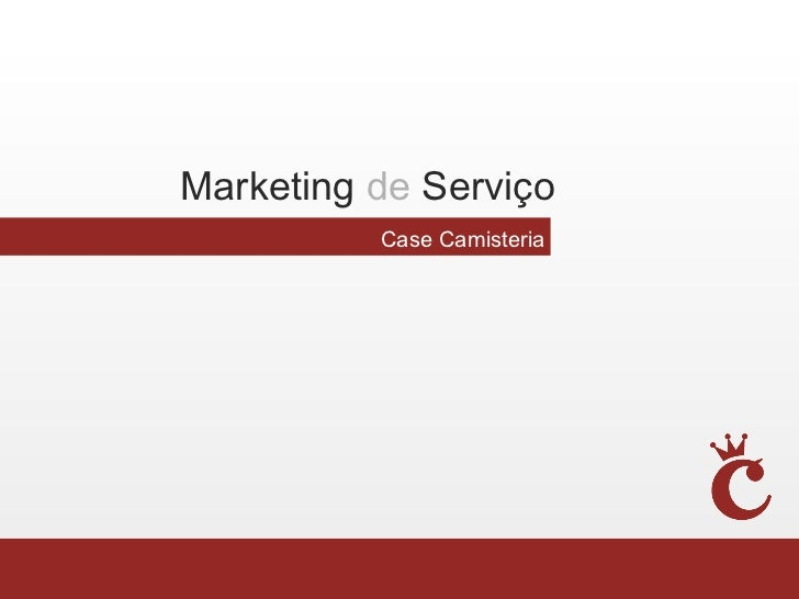 Marketing de Serviço          Case Camisteria