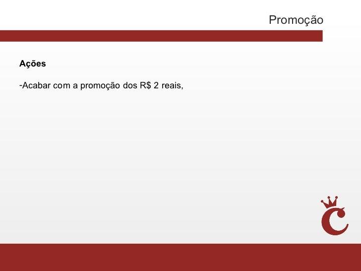 PromoçãoAções-Acabar com a promoção dos R$ 2 reais,
