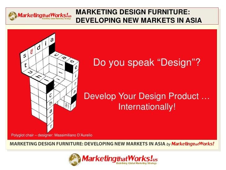MARKETING DESIGN FURNITURE. Marketing Design Furniture Developing New Markets In Asia