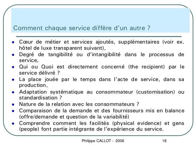 Comment chaque service diffère d'un autre ? Cœur de métier et services ajoutés, supplémentaires (voir ex. hôtel de luxe tr...