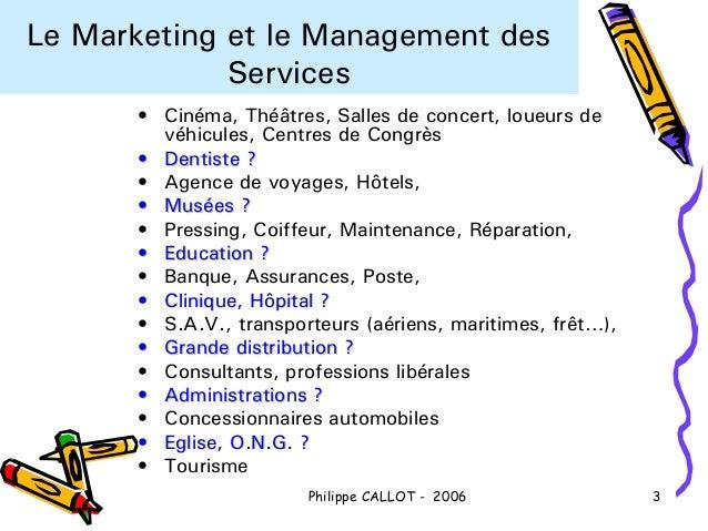 Le Marketing et le Management des             Services      • Cinéma, Théâtres, Salles de concert, loueurs de        véhic...