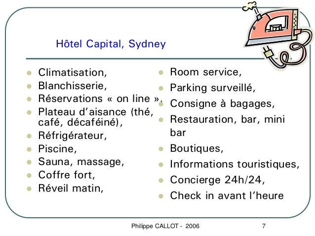 Hôtel Capital, SydneyClimatisation,                Room service,Blanchisserie,                Parking surveillé,Réservatio...