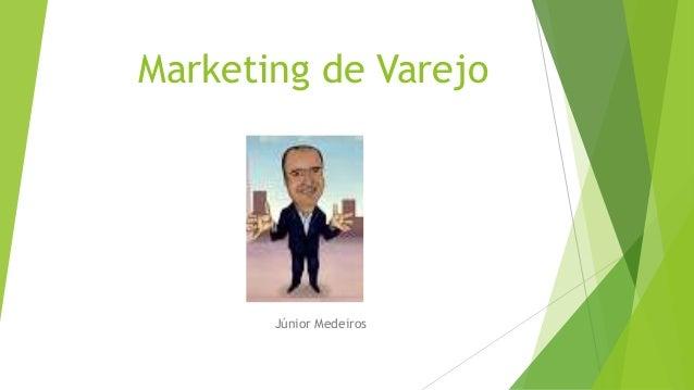 Marketing de Varejo Júnior Medeiros