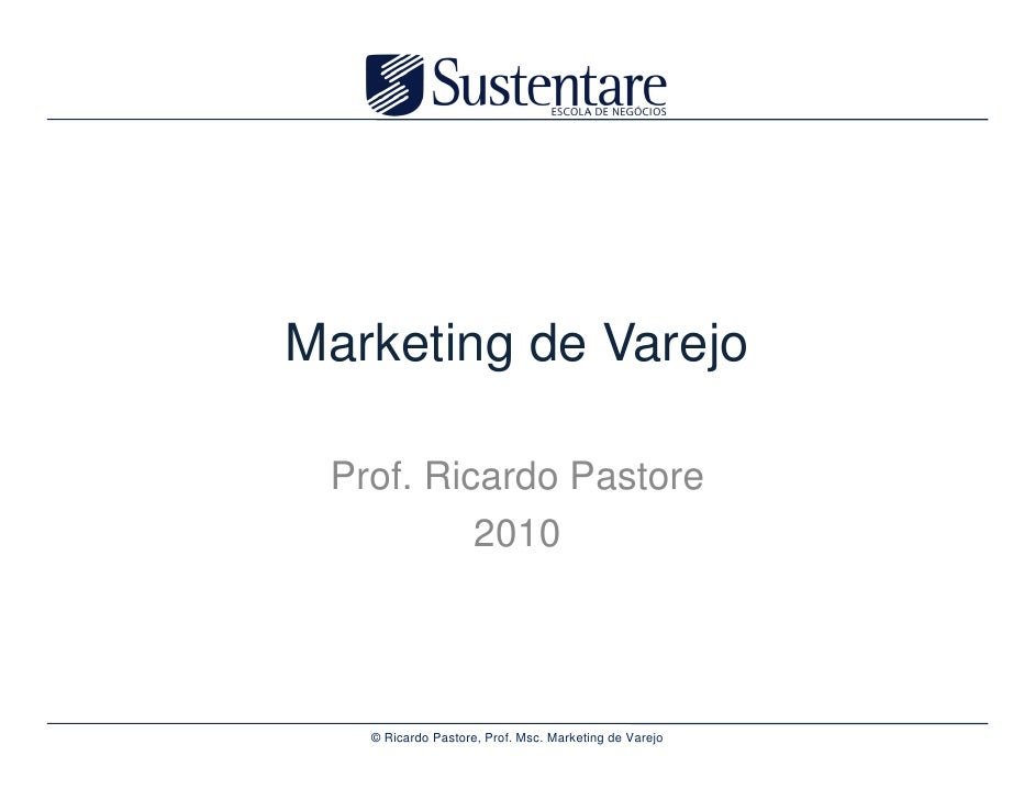 Marketing de varejo ricardo pastore