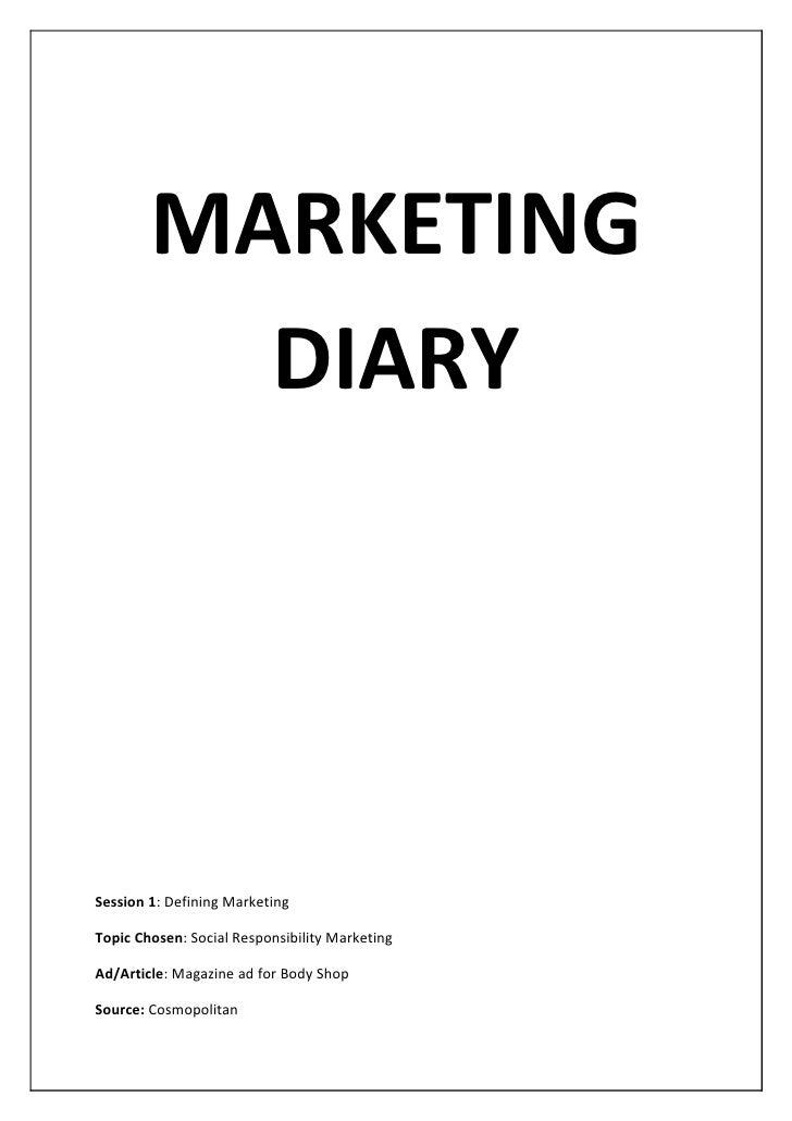 MARKETING          DIARYSession 1: Defining MarketingTopic Chosen: Social Responsibility MarketingAd/Article: Magazine ad ...