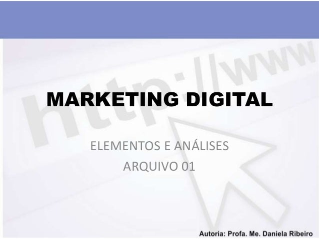 MARKETING DIGITAL   ELEMENTOS E ANÁLISES       ARQUIVO 01