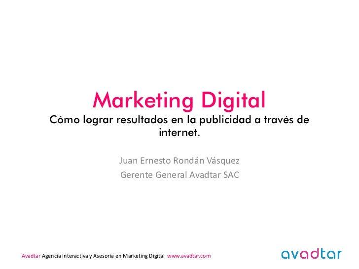Marketing Digital           Cómo lograr resultados en la publicidad a través de                               internet.   ...