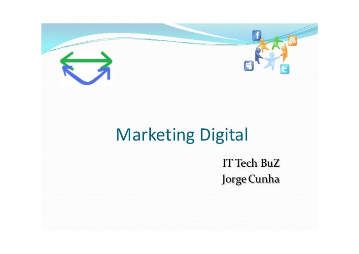 Marketing Digital             IT Tech BuZ             Jorge Cunha