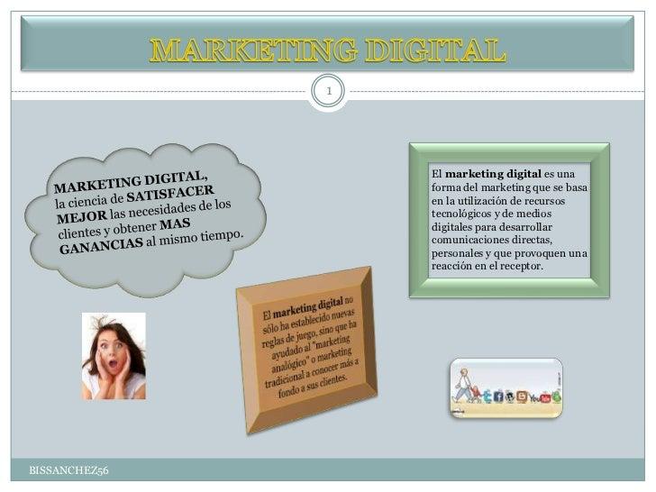 1                   El marketing digital es una                   forma del marketing que se basa                   en la ...