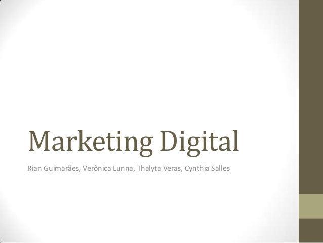 Marketing DigitalRian Guimarães, Verônica Lunna, Thalyta Veras, Cynthia Salles