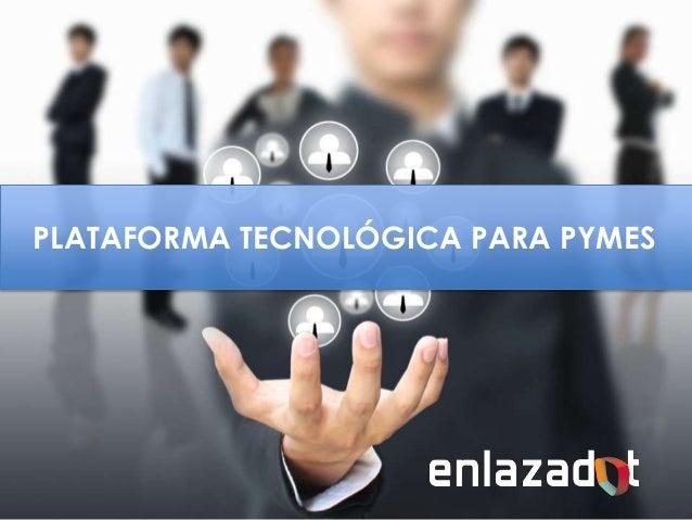 PLATAFORMA TECNOLÓGICA PARA PYMES