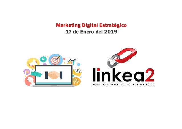 Marketing Digital Estratégico 17 de Enero del 2019