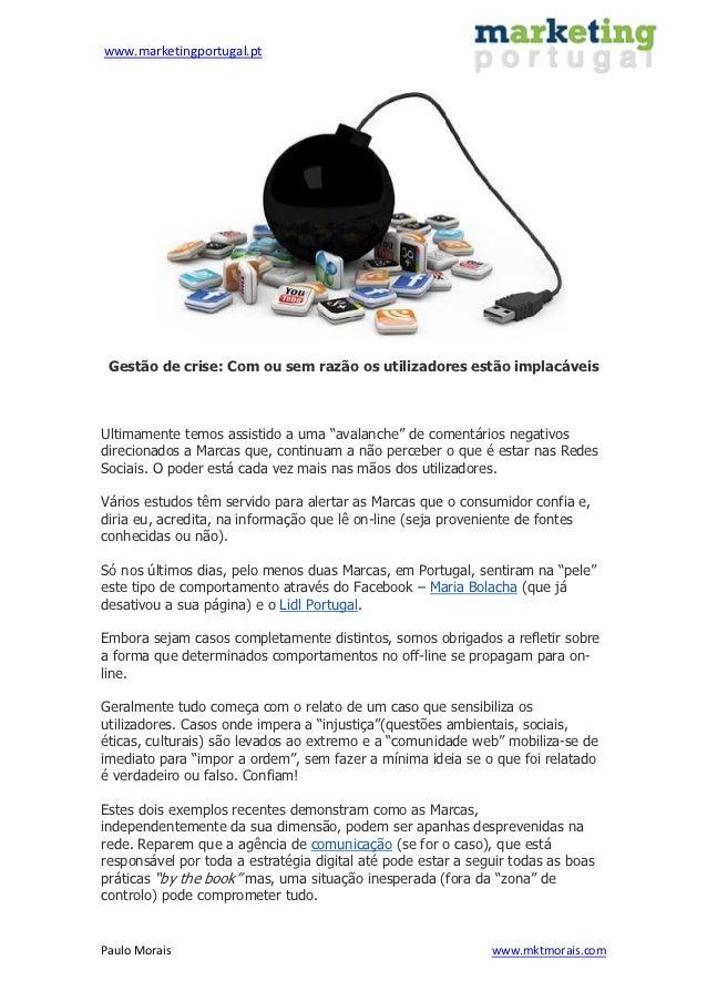 www.marketingportugal.pt Gestão de crise: Com ou sem razão os utilizadores estão implacáveisUltimamente temos assistido a ...