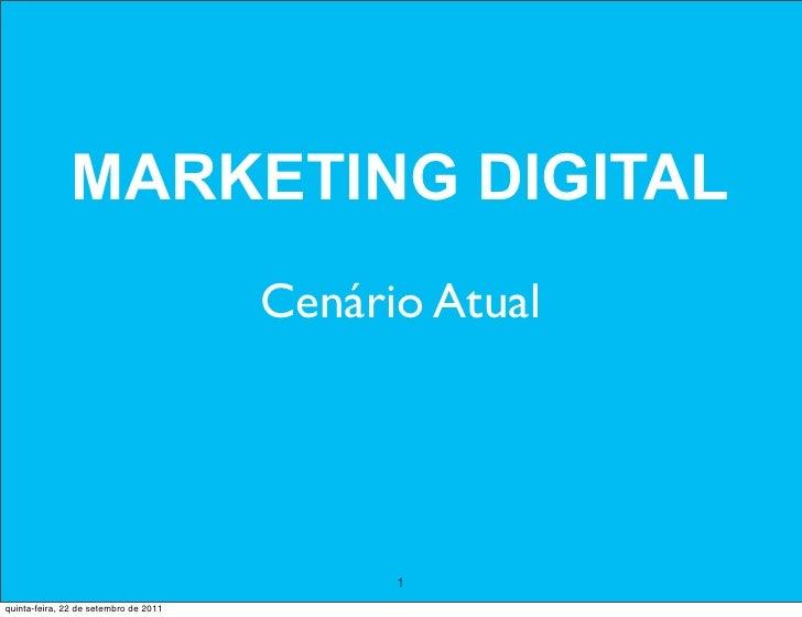MARKETING DIGITAL                                       Cenário Atual                                             1quinta-...