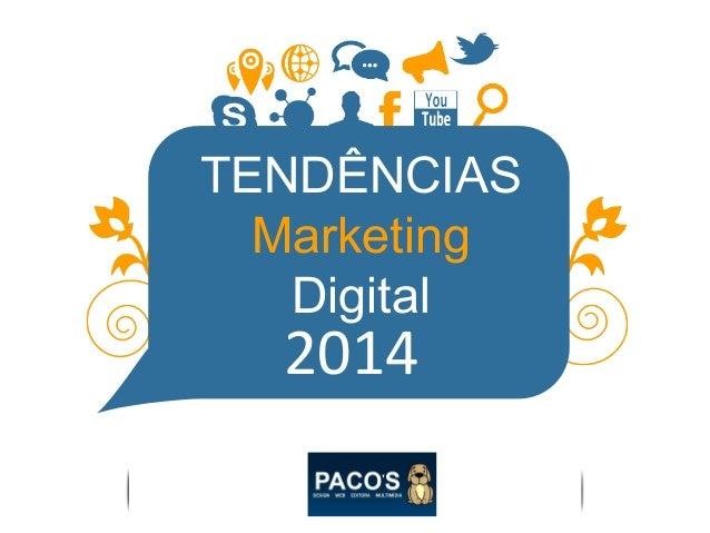 TENDÊNCIAS Marketing Digital 2014