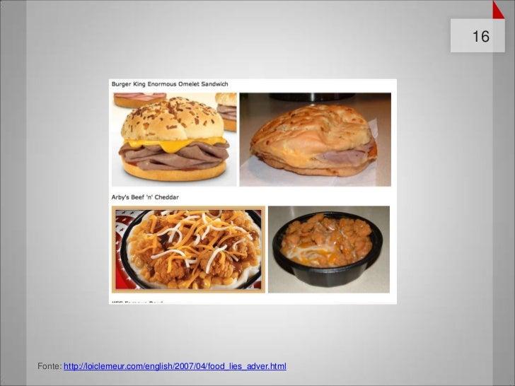 16Fonte: http://loiclemeur.com/english/2007/04/food_lies_adver.html