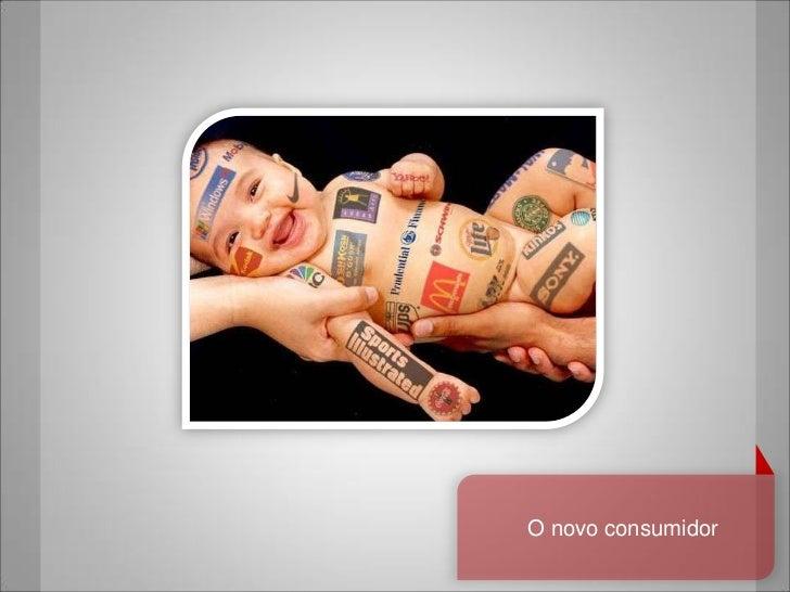 O novo consumidor