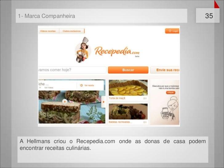 1- Marca Companheira                                       35A Hellmans criou o Recepedia.com onde as donas de casa podeme...
