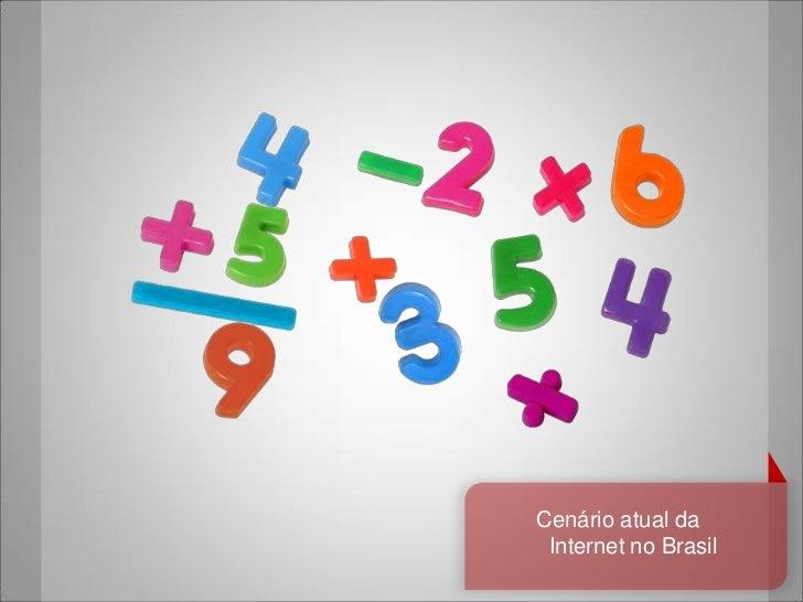 Cenário atual da Internet no Brasil