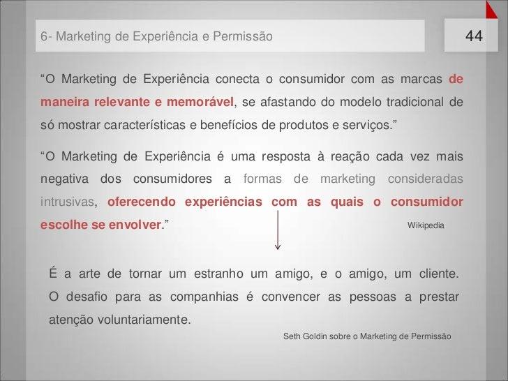"""6- Marketing de Experiência e Permissão                                                 44""""O Marketing de Experiência cone..."""