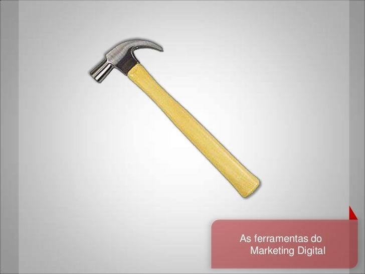 As ferramentas do  Marketing Digital