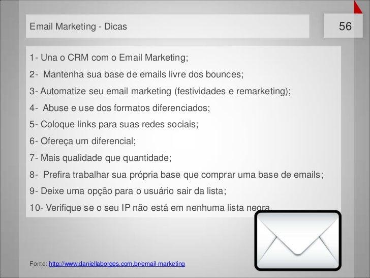 Email Marketing - Dicas                                                 561- Una o CRM com o Email Marketing;2- Mantenha s...