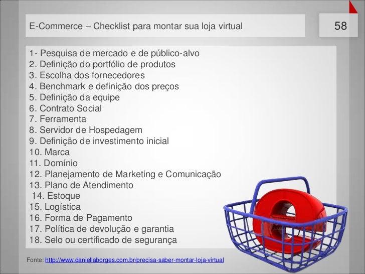 E-Commerce – Checklist para montar sua loja virtual                        58 1- Pesquisa de mercado e de público-alvo 2. ...
