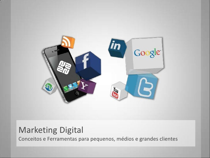Marketing DigitalConceitos e Ferramentasparapequenos, médios e grandesclientes<br />