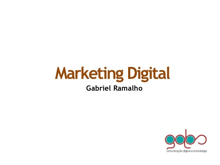 Marketing Digital<br />Gabriel Ramalho<br />