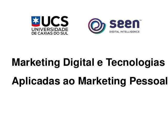 Marketing Digital e Tecnologias Aplicadas ao Marketing Pessoal
