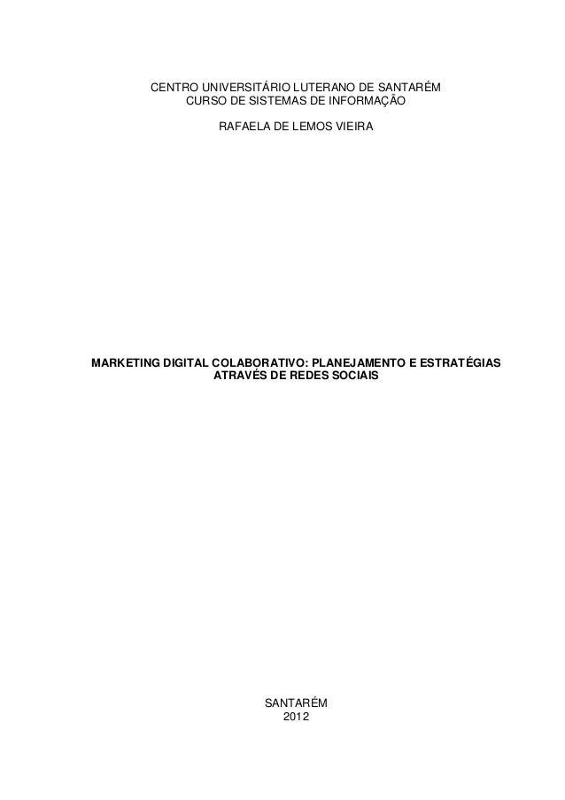 CENTRO UNIVERSITÁRIO LUTERANO DE SANTARÉMCURSO DE SISTEMAS DE INFORMAÇÃORAFAELA DE LEMOS VIEIRAMARKETING DIGITAL COLABORAT...