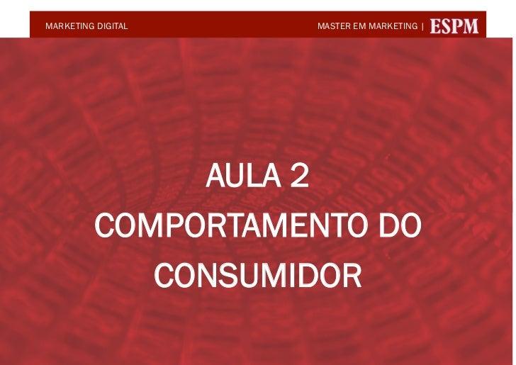 MARKETING DIGITAL   MASTER EM MARKETING |                   AULA 2          COMPORTAMENTO DO             CONSUMIDOR       ...