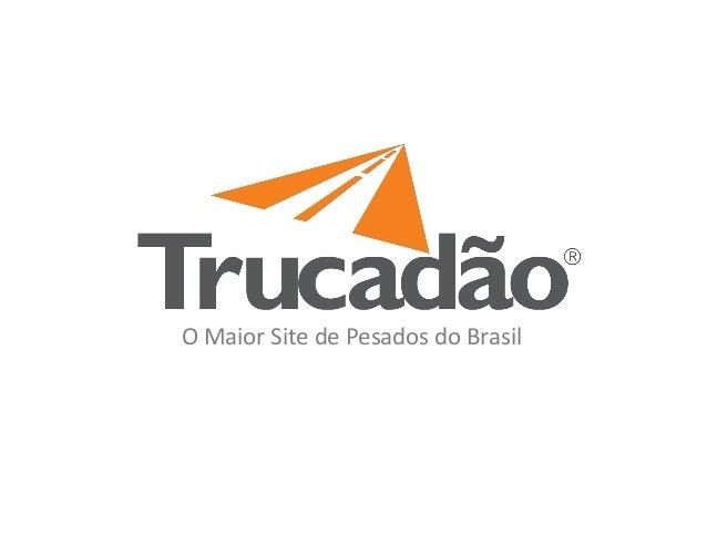 O Maior Site de Pesados do Brasil