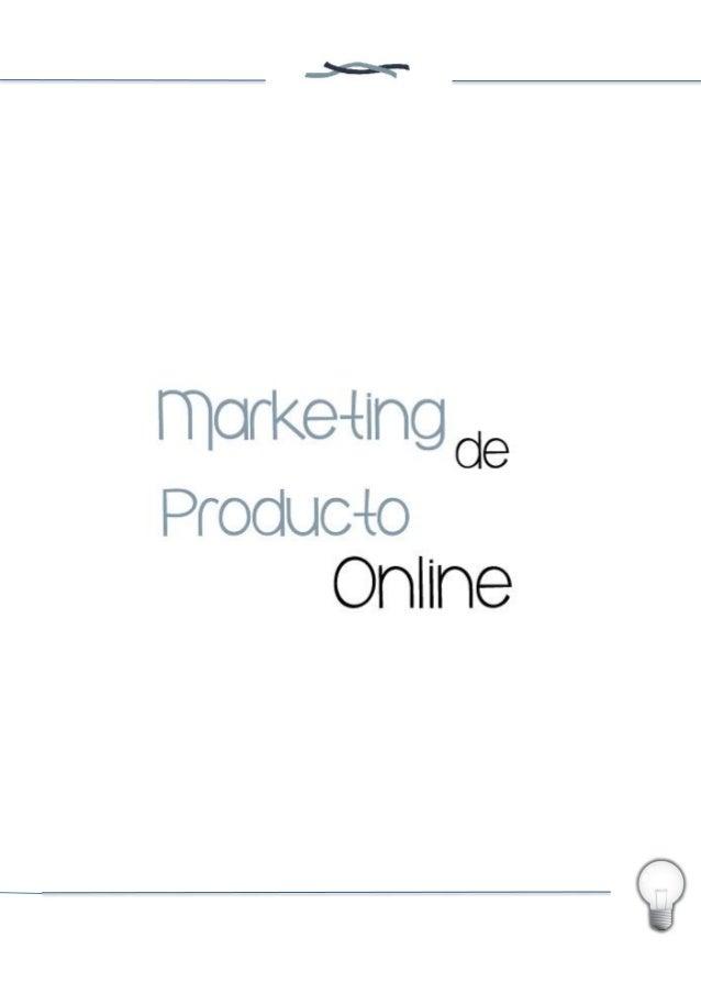 2 ÍNDICE 1. Qué es el Marketing de producto online ..........................................................................