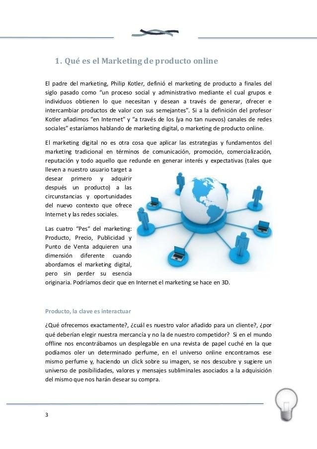 4 Es cierto que Internet no permite oler un determinado perfume, pero si permite una interactuación con el producto que el...