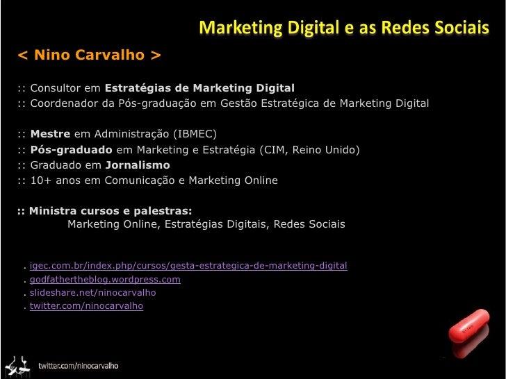 < Nino Carvalho >  :: Consultor em Estratégias de Marketing Digital :: Coordenador da Pós-graduação em Gestão Estratégica ...