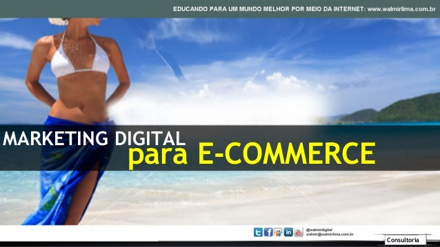 MARKETING DIGITAL           para E-COMMERCE                             Consultoria