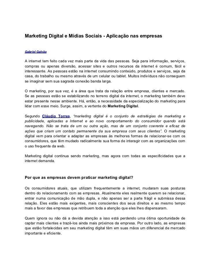 Marketing Digital e Mídias Sociais - Aplicação nas empresasGabriel GalvãoA internet tem feito cada vez mais parte da vida ...