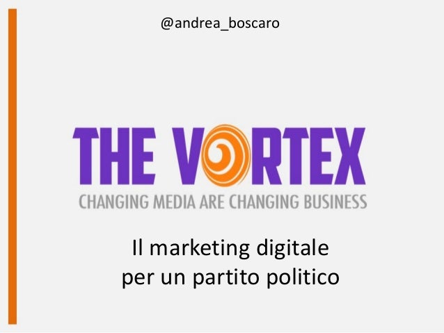 @andrea_boscaro Il marketing digitale per un partito politico