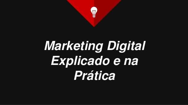 Marketing Digital Explicado e na Prática