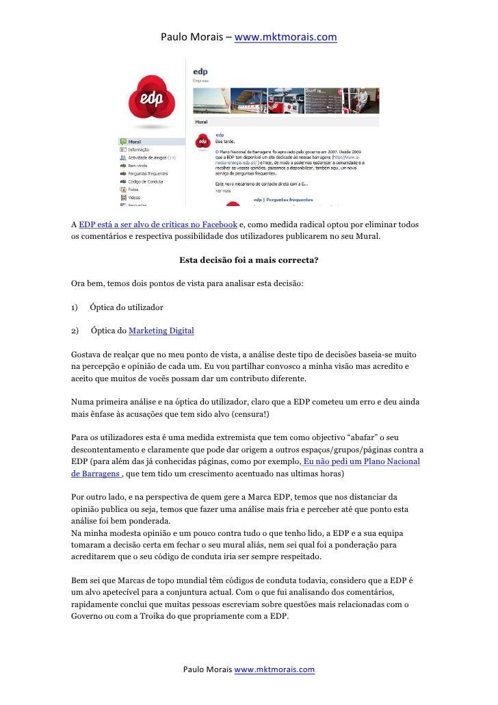 Paulo Morais – www.mktmorais.comA EDP está a ser alvo de críticas no Facebook e, como medida radical optou por eliminar to...