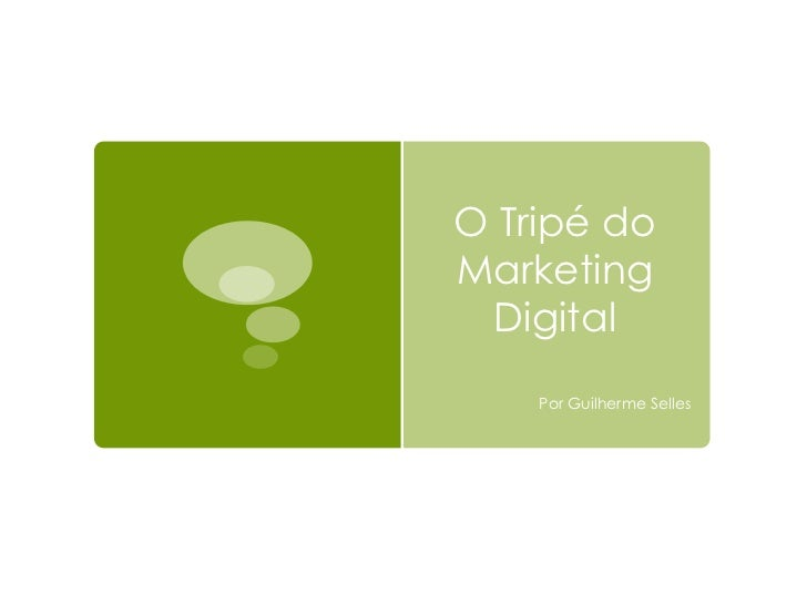 O Tripé do Marketing Digital Por Guilherme Selles
